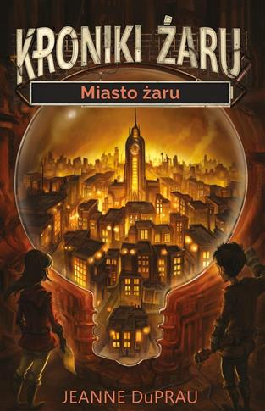 Kroniki żaru T.1 Miasto żaru