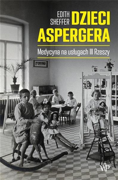 Dzieci Aspergera. Medycyna na usługach III Rzeszy