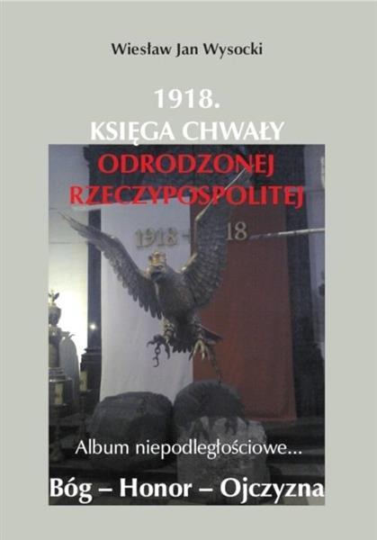 1918. Księga chwały odrodzonej Rzeczpospolitej-307311
