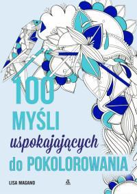 100 MYŚLI USPOKAJAJĄCYCH DO POKOLOROWANIA-29642
