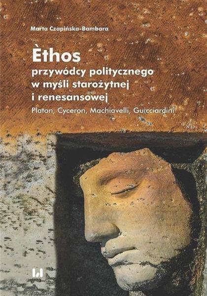 Ethos przywódcy politycznego w myśli starożytnej..