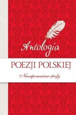 Antologia poezji polskiej. Niezapomniane Strofy