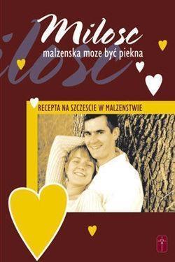 Miłość małżeńska może być piękna