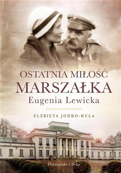 Ostatnia miłośc Marszałka Eugenia Lewicka  OUTLET