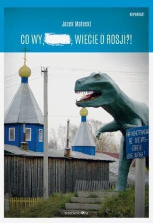Co wy, ..., wiecie o Rosji?! BR w.2016