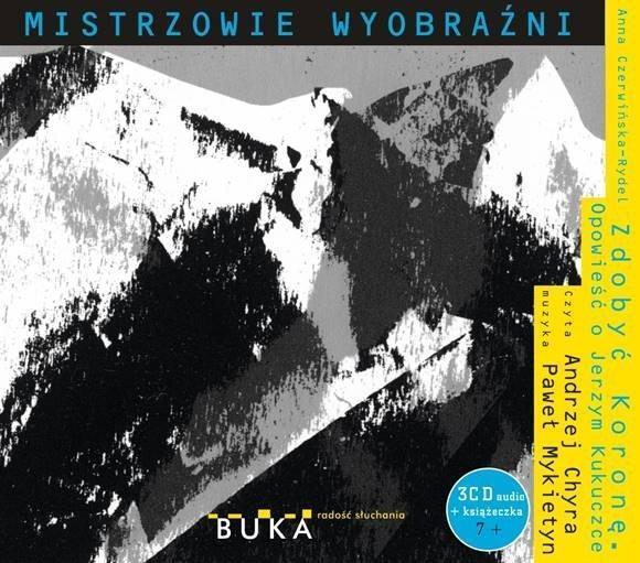 Zdobyć Koronę. Opowieść o Jerzym Kukuczce + CD