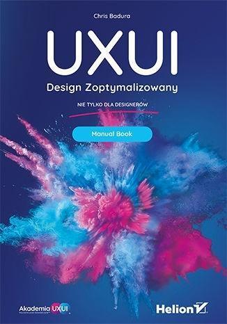 UXUI. Design Zoptymalizowany. Manual Book