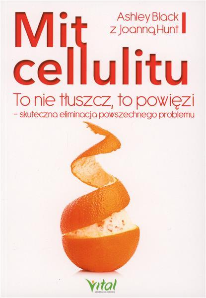 Mit cellulitu to nie tłuszcz to powięzi skutecznaM