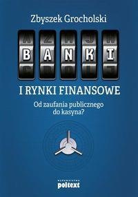 BANKI I RYNKI FINANSOWE OD ZAUFANIA?