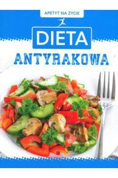APETYT NA ŻYCIE: DIETA ANTYRAKOWA