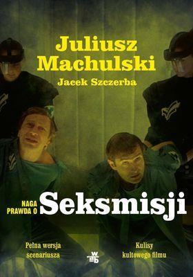 NAGA PRAWDA O SEKSMISJI J. MACHULSKI, J. SZCZERBA