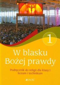 Religia LO KL 1. Podręcznik. W blasku Bożej..OUTLE