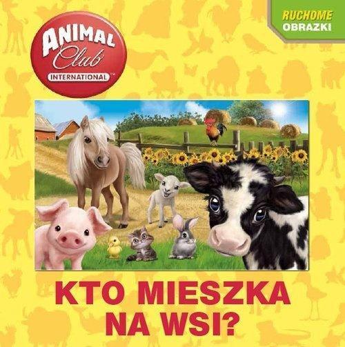 Animal Club. Ruchome obrazki. Kto mieszka na wsi?