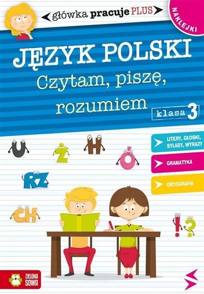 Główka pracuje plus. Język Polski - Czytam, piszęG