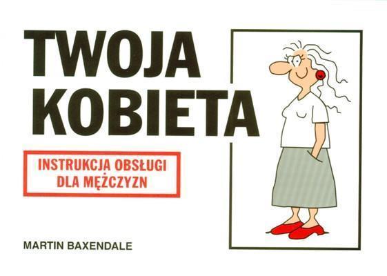 Instrukcja obsługi - Twoja kobieta