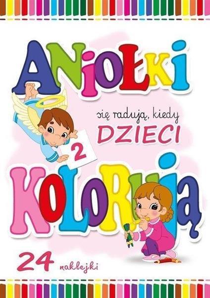 Aniołki się radują, kiedy dzieci kolorują cz.2