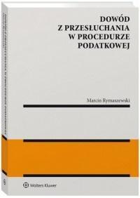 Dowód z przesłuchania w procedurze podatkowej
