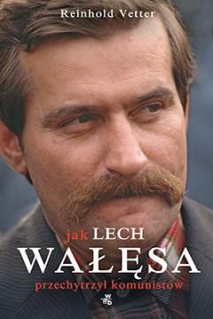 Jak Lech Wałęsa przechytrzył komunistów WAB