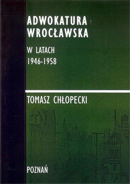 Adwokatura Wrocławska w latach 1946-1958