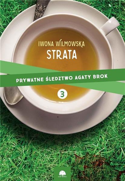 Prywatne Śledztwo Agaty Brok T.3 Strata