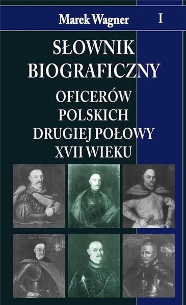 Słownik biograficzny oficerów pol. II poł. ...T.1
