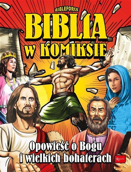 Biblia w komiksie. Opowieść o Bogu i wielkich..