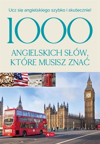 1000 ANGIELSKICH SŁÓW KTÓRE MUSISZ ZNAĆ
