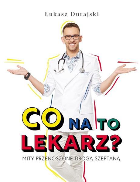 Co na to lekarz ? Mity przenoszone drogą szeptaną