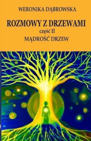 Rozmowy z drzewami cz.II Mądrość drzew
