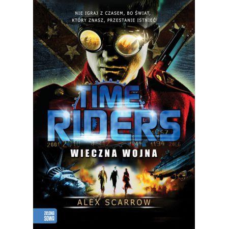 Time Riders Tom 4 Wieczna wojna
