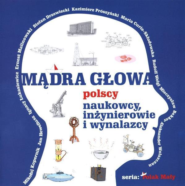 Mądra głowa. Polscy naukowcy, inżynierowie...