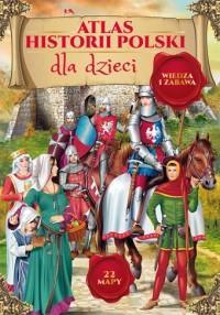 Atlas historii Polski dla dzieci  Dragon TW OUTLET
