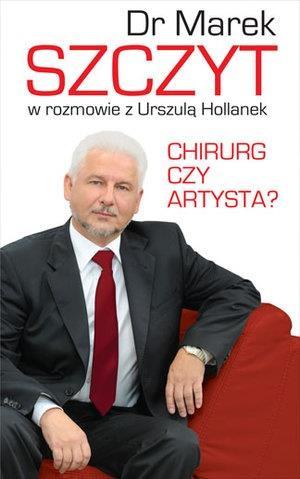 Dr Marek Szczyt chirurg czy artysta outlet