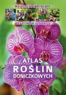 Atlas roślin doniczkowych. 200 gatunków