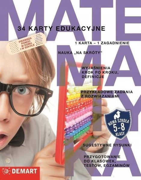 MATEMATYKA. 34 KARTY EDUKACYJNE. KLASY 5-8