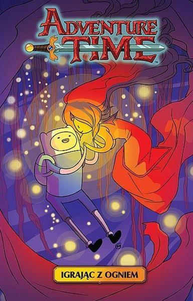 Adventure Time T.1 Igrając z ogniem