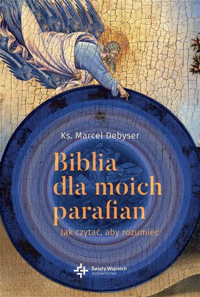 BIBLIA DLA MOICH PARAFIAN JAK CZYTAĆ ABY..outlet