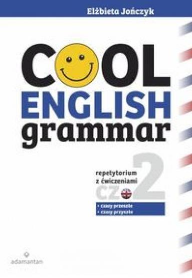 Cool English Grammar. Część 2 wyd.2017