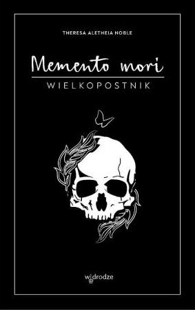 MEMENTO MORI. WIELKOPOSTNIK