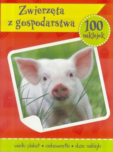 100 naklejek. Zwierzęta z gospodarstwa