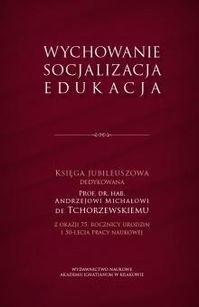 Wychowanie, socjalizacja, edukacja