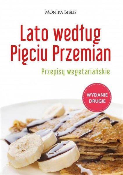 Lato według Pięciu Przemian. Przepisy wegetariań.