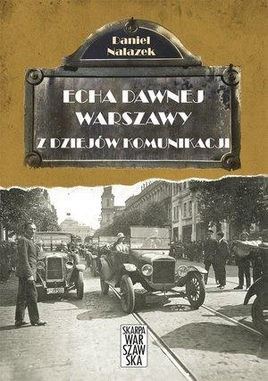 Echa dawnej Warszawy. Z dziejów komunikacji