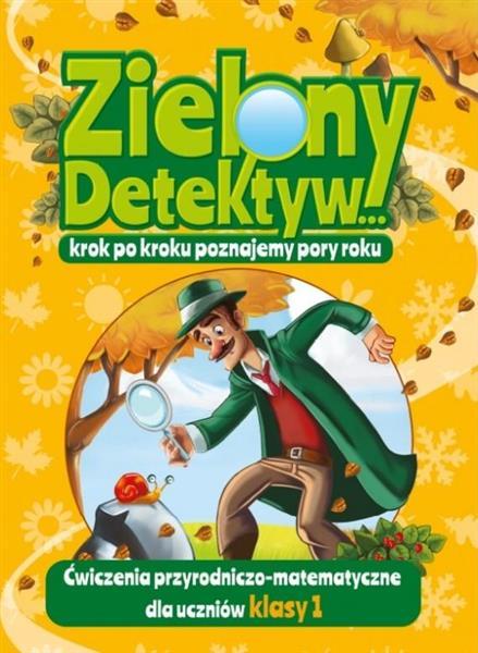 Zielony Detektyw. Krok po kroku poznajemy pory rok