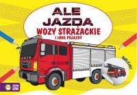 Ale jazda do kolorowania. Wóz strażacki 9788380738