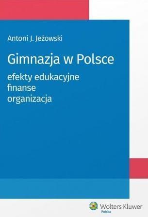 Gimnazja w Polsce: efekty edukacyjne, finanse...