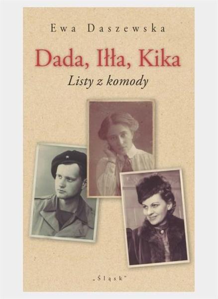 Dada, Iłła, Kika. Listy z komody