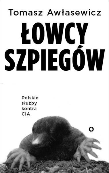 Łowcy szpiegów. Polski wywiad kontra CIA-53130