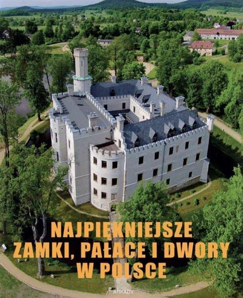 Najpiękniejsze zamki, pałace i dwory w Polsce-330746