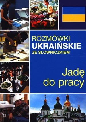 Jadę do pracy. Rozmówki ukraińskie ze słowniczkiem-52313